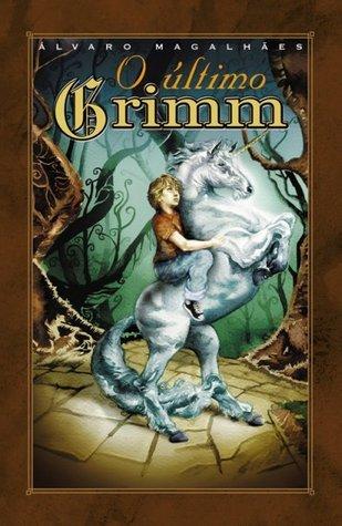 O Último Grimm Álvaro Magalhães