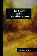 The Calm in the Late Afternoon  by  Chuck Culver