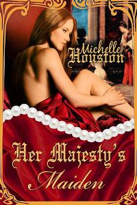 Her Majestys Maiden Michelle Houston
