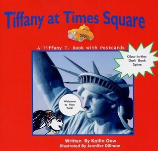 Tiffany at Times Square (Tiffany T. Series)  by  Kailin Gow