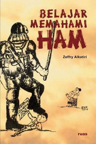 Belajar Memahami HAM  by  Zeffry J. Alkatiri