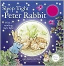 Sleep Tight, Peter Rabbit  by  Beatrix Potter