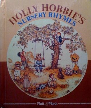 Holly Hobbies Nursery Rhymes Holly Hobbie
