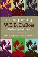 Re-Cognizing W.E.B. DuBois in the 21st Century Mary Keller