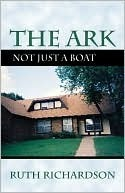 The Ark: Not Just a Boat  by  Ruth Richardson