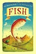 Fish Fish  by  L.S. Matthews