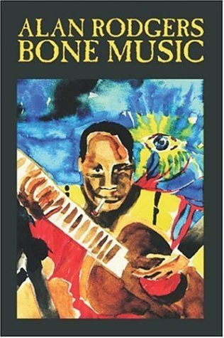 Bone Music  by  Alan Rodgers