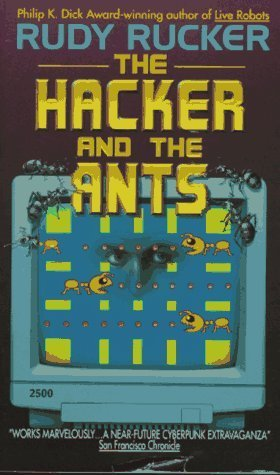 The Hacker and the Ants Rudy Rucker