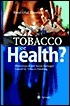 Tobacco or Health?: Physiological and Social Damages Caused  by  Tobacco Smoking by Knut-Olaf Haustein