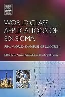World Class Applications of Six SIGMA: Real World Examples of Success  by  Jiju Antony