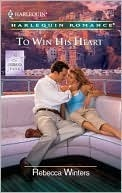 To Win His Heart  by  Rebecca Winters