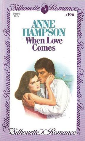 When Love Comes (Silhouette Romance, #196)  by  Anne Hampson