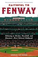 Faithful to Fenway  by  Michael Borer
