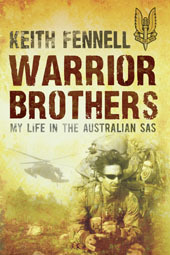 Warrior Brothers - My Life In the Australian SAS Keith Fennell