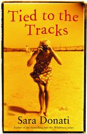 Tied to the Tracks  by  Sara Donati