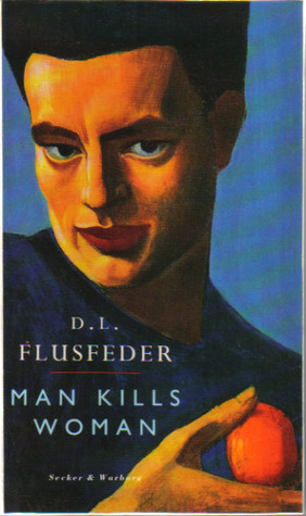 Man Kills Woman  by  David L. Flusfeder