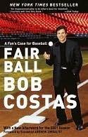 Fair Ball: A Fans Case for Baseball Bob Costas