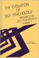 The Evolution of Self Psychology  by  Arnold Goldberg