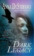 Dark Legacy  by  Anna DeStefano