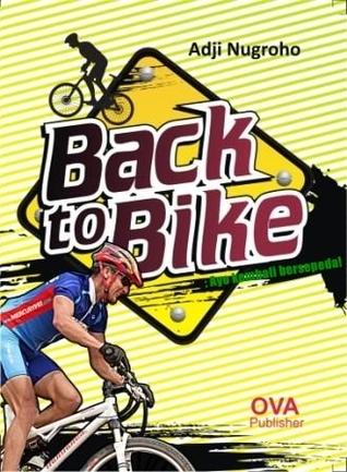 BACK TO BIKE: Ayo kembali bersepeda!  by  Adji Nugroho