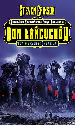Dom Łańcuchów. Tom 1. Dawne Dni (Malazańska Księga Poległych, #4.1)  by  Steven Erikson