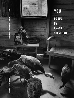 You: Poems  by  Frank Stanford