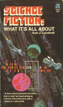 Science Fiction: What Its All About Sam J. Lundwall