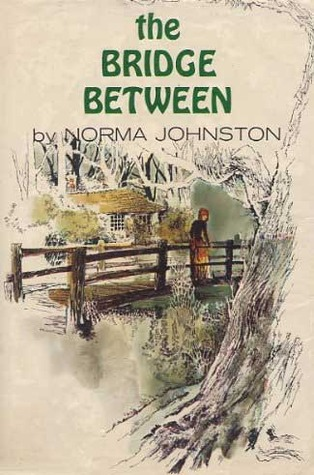 The Bridge Between  by  Norma Johnston