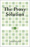 The Proxy Solution  by  John Naylor