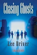 Chasing Ghosts Lee Driver