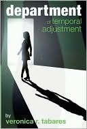 Department of Temporal Adjustment  by  Veronica R. Tabares