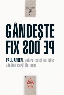 Gândeşte fix pe dos!  by  Paul Arden