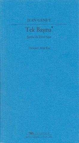 Tek Başına - Şatilada Dört Saat Jean Genet