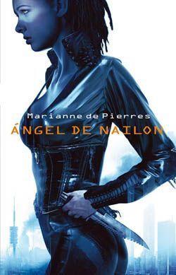 Angel de Nailon (Parrish Plessis, #1) Marianne de Pierres