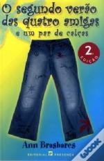 O Segundo Verão das Quatro Amigas e um Par de Calças (The Sisterhood of the Traveling Pants, #2)  by  Ann Brashares