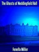 The Ghosts of Neddingfield Hall Fenella J. Miller