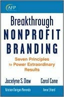Breakthrough Nonprofit Branding: Seven Principles to Power Extraordinary Results Jocelyne Daw
