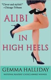 Alibi in High Heels (High Heels, #4) Gemma Halliday