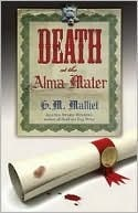 Death at the Alma Mater (A St. Just Mystery #3)  by  G.M. Malliet