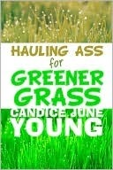 Hauling Ass for Greener Grass  by  Candice Young