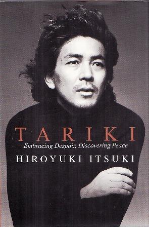 Tariki: Embracing Despair, Discovering Peace Hiroyuki Itsuki