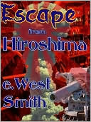 Escape from Hiroshima  by  E. West Smith