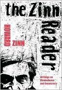 The Zinn Reader: Writings on Disobedience and Democracy Howard Zinn