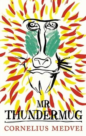 Mr. Thundermug: A Novel  by  Cornelius Medvei
