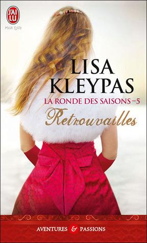 Retrouvailles (La ronde des saisons, #5) Lisa Kleypas