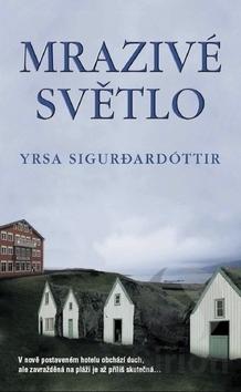 Mrazivé světlo  by  Yrsa Sigurðardóttir