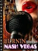 Burnin Down Nash Vegas  by  Mia Romano