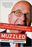Muzzled  by  Michael Smerconish