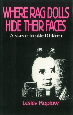 Where Rag Dolls Hide Their Faces  by  Lesley Koplow