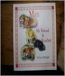 Max, My Friend and Teacher: My Friend and Teacher Lee Doughty